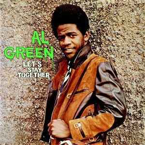 Classic Soul From Early 70 S Al Green Let S Stay Together Soul