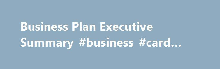 Business Plan Executive Summary Business Card Print Http
