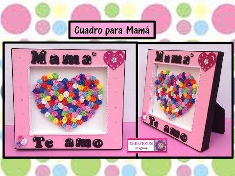 Cuadro Para Mamá Ideas Para 10 De Mayo Creaciones