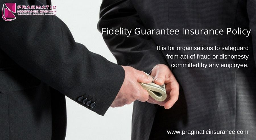 Fidelity Guarantee Insurance Policy It Is For Organizations To