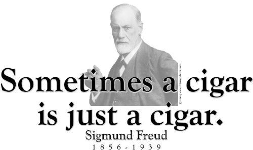Famous Quote Sometimes A Cigar Is Just A Cigar Available In Men Business Leader Famous Quotes Sigmund Freud
