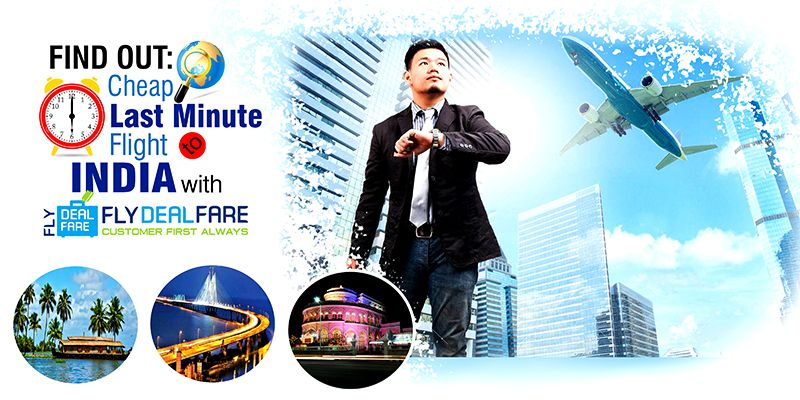 Cheap Last Minute Flights >> Now Getting A Last Minute Flight Is No More A Task How