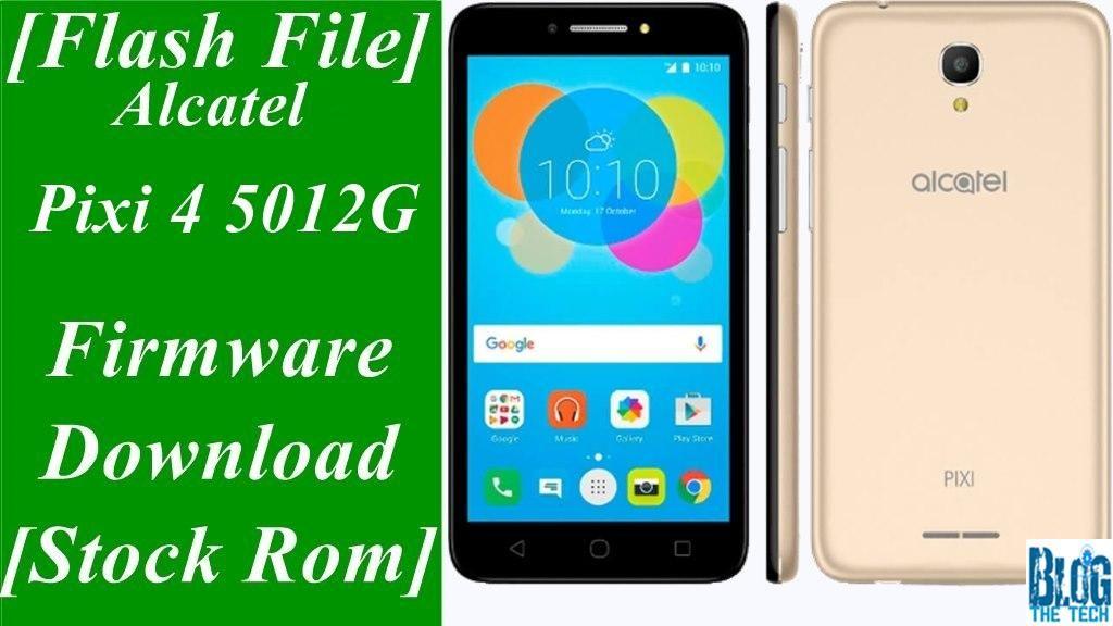 Flash File] Alcatel Pixi 4 5012G Firmware Download [Stock