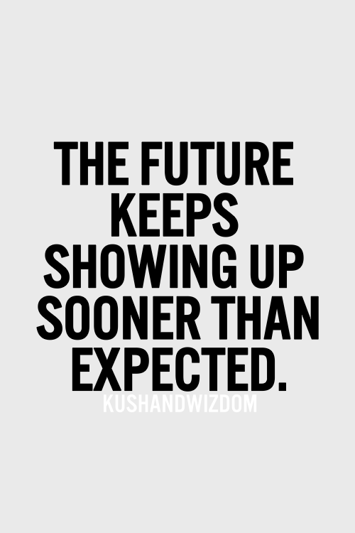 Fresh Quotes About Not Knowing The Future