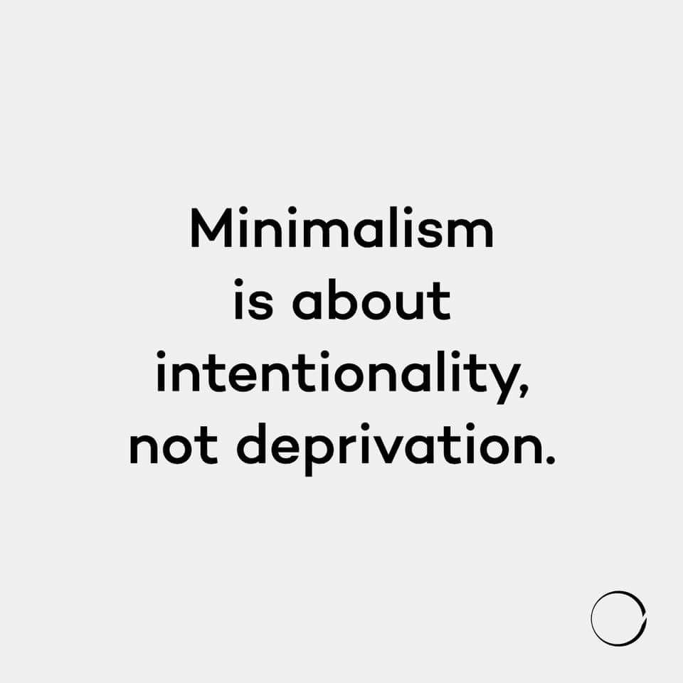 Minimalism is about intentionality, not deprivation.