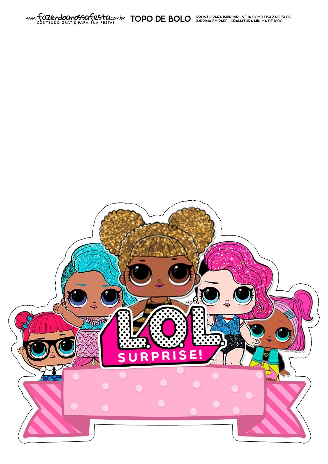 Top Of Paper Cake To Print Several Free Templates My Best Partys Lol Dolls Lol Doll Cake Doll Cake Topper