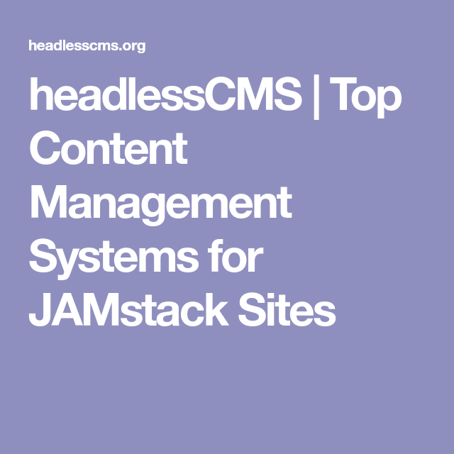 headlessCMS | Top Content Management Systems for JAMstack Sites