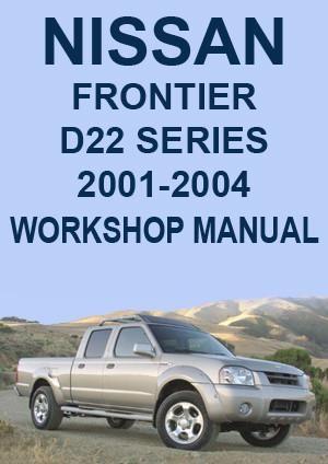 Nissan Frontier D22 Series 2001 2004 Shop Manual Nissan Frontier Nissan 2004 Nissan Frontier