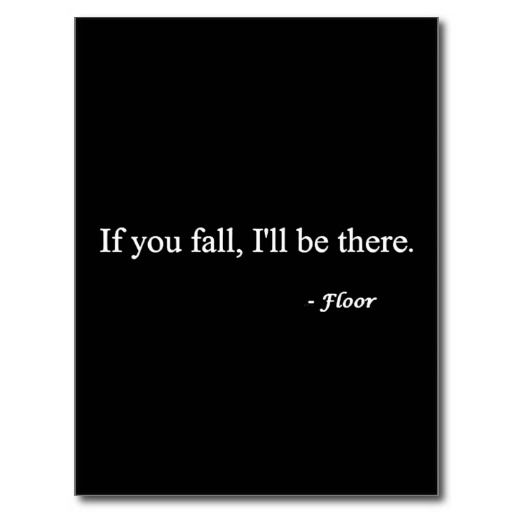 IF YOU FALL ILL BE THERE FLOOR FUNNY HUMOR LAUGHS POST CARD