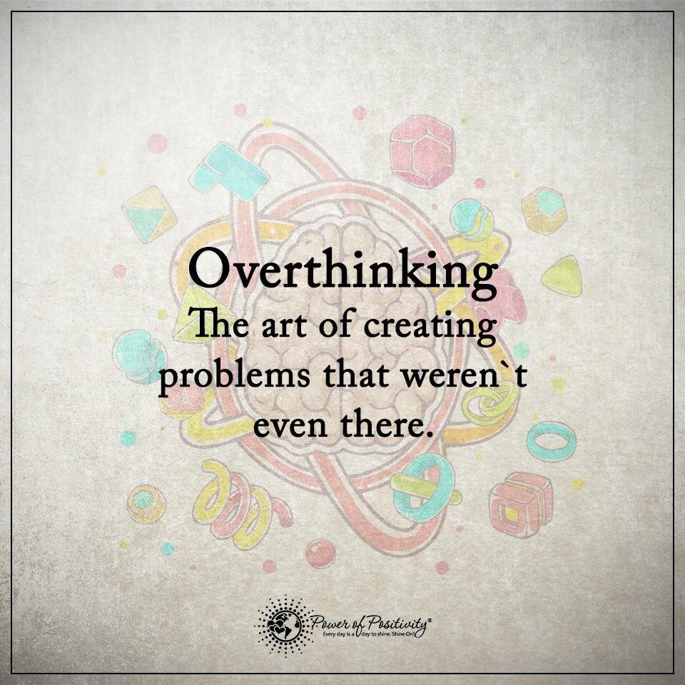 11 Quotes To Remember When You're Overthinking   Power of Positivity
