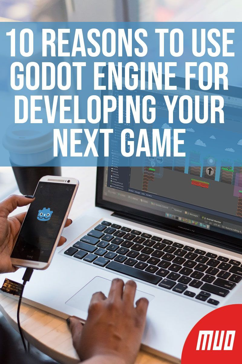 10 Reasons to Use Godot Engine for Developing Your Next