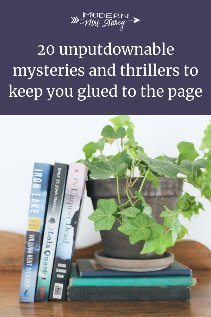 20 Unputdownable Mysteries And Thrillers To Keep You Glued To The Page Modern Mrs Darcy In 2020 Thriller Mystery Book Worth Reading