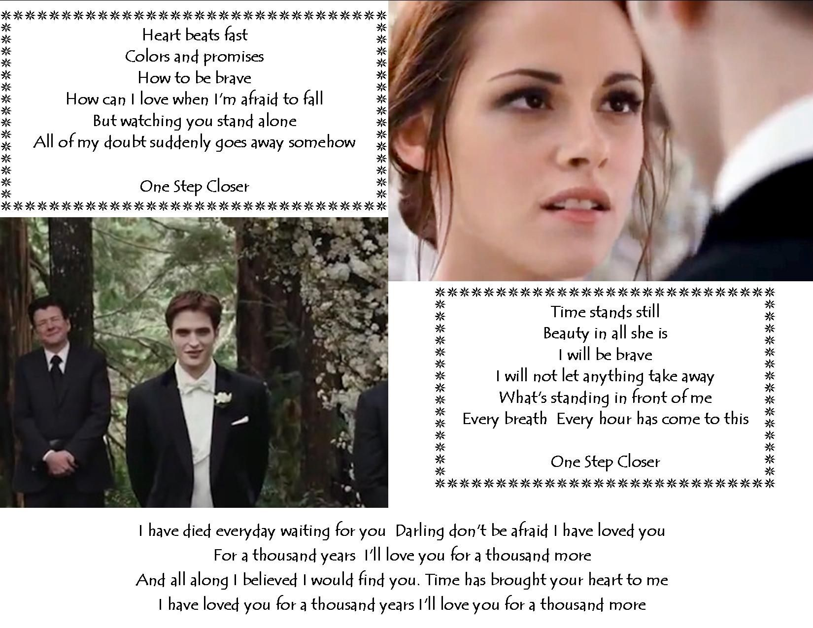 A Thousand Years My Wedding Song I M Thinking About Getting Some Lyrics Tattood These Would Work For His A Twilight Pictures Twilight Quotes Twilight Saga