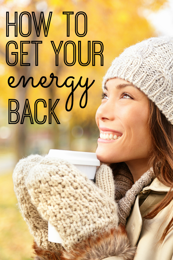 How to Get Your Energy Back… because being tired is no fun