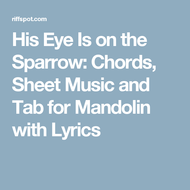 His Eye Is On The Sparrow Chords Sheet Music And Tab For Mandolin