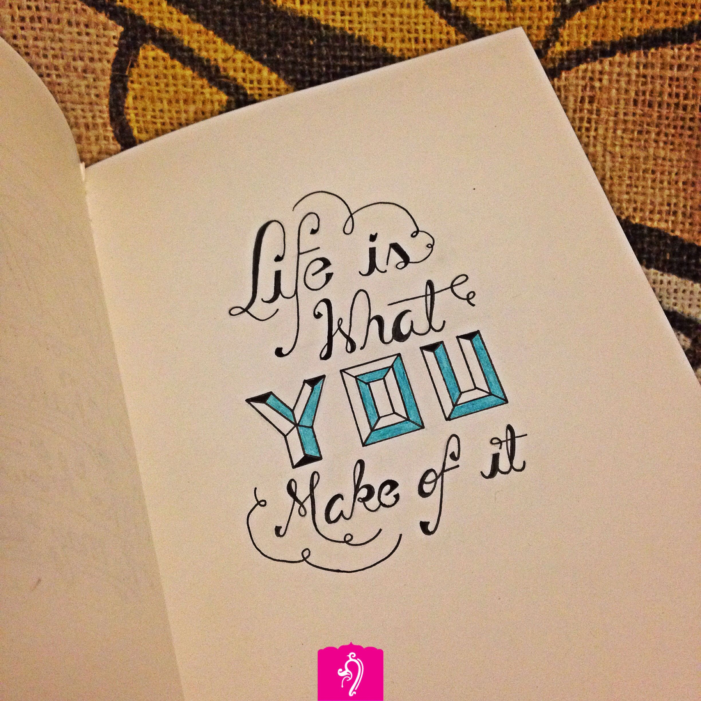 What Will You Make Of Your Life Quotes Lettering Inspiration