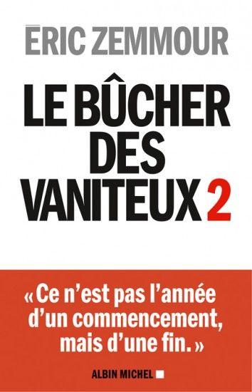 Le Bucher Des Vaniteux 2 Le Nouveau Livre D Eric Zemmour Avec Telechargement Livres En Ligne Et Livres A Lire