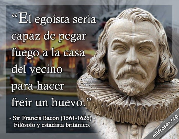 Sir Francis Bacon Filósofo Y Estadista Británico Frases