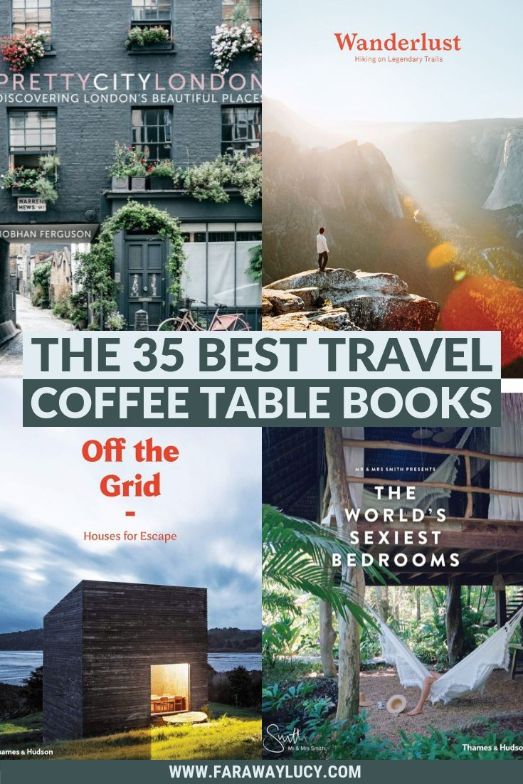 35 Of The Best Travel Coffee Table Books I Ve Ever Seen Best