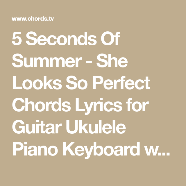 5 Seconds Of Summer She Looks So Perfect Chords Lyrics For Guitar