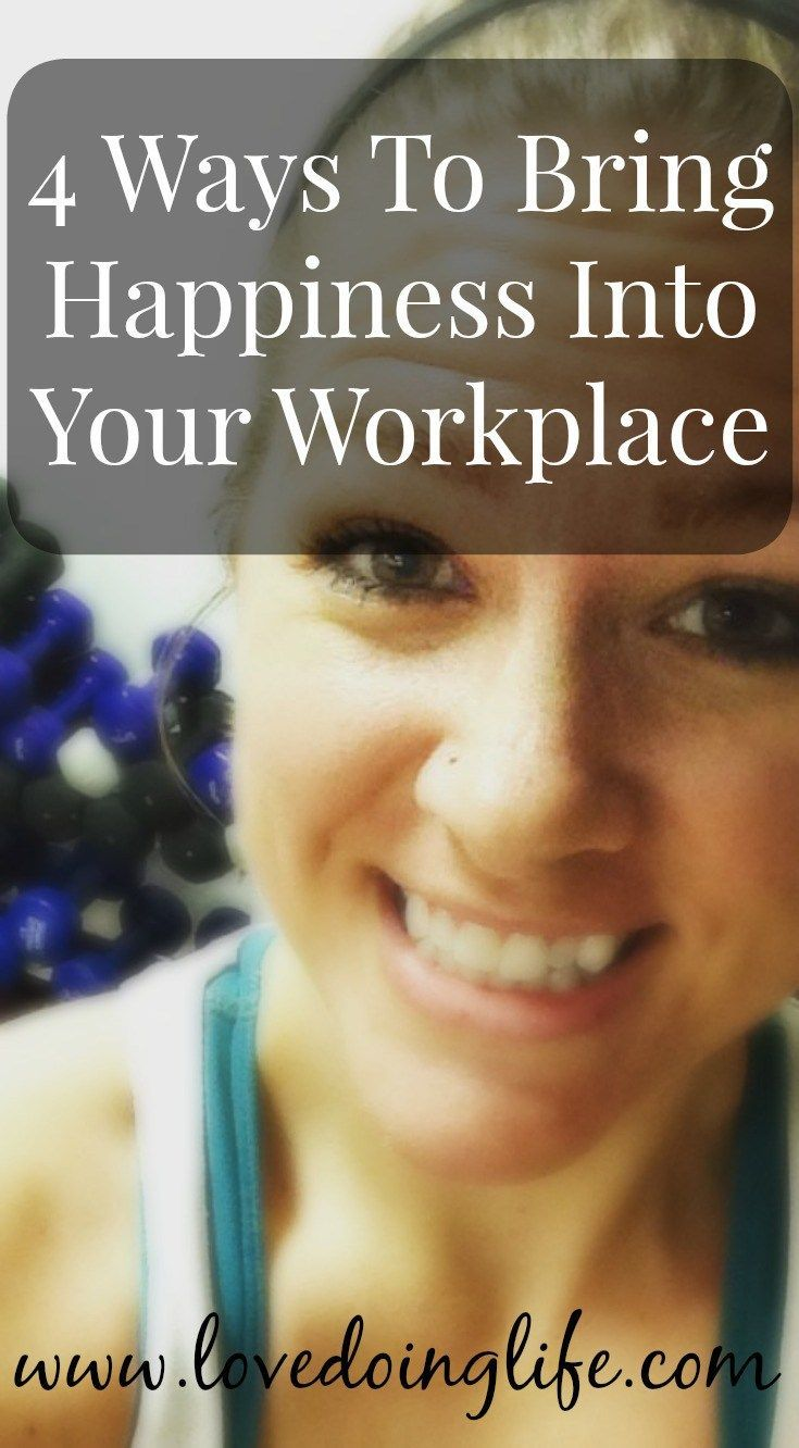 4 ways to bring happiness into your workplace personal