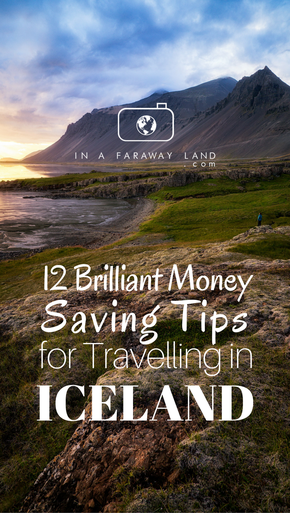 12 Brilliant Money Saving Tips for Travelling around Iceland in High Season