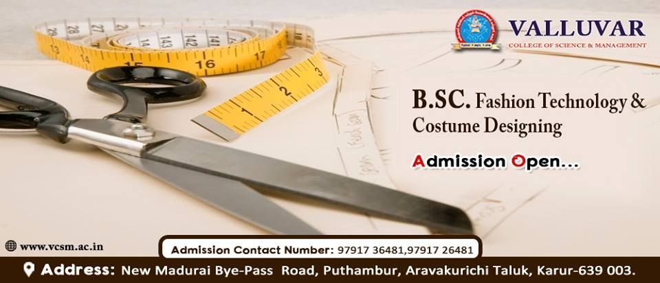 Admission Going On For Bsc Fashion Technology And Costume Designing For Admission Contact Us At 97917 36481 97917 26481 Valluvarc Technology Fashion Design