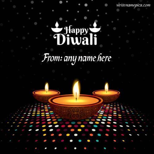 Happy Diwali Wishes Diya Greeting Card With Name Happy Diwali Happy Diwali Images Happy Diwali Photos