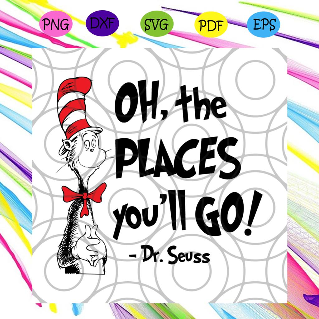 Oh The Place You Will Go Dr Seuss Svgdr Seuss Svg Dr Seuss Gift Funny Svg Thing One Svg Thing 1 Svg Thing 2 Svg Dr Seuss Gifts Dr Seuss Day