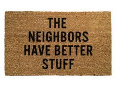 These unique and witty doormats make a statement. Crafted of natural coir bristles with weatherproof vinyl backing and flocked lettering, each features a fun phrase that'll put a smirk on your guests' faces.