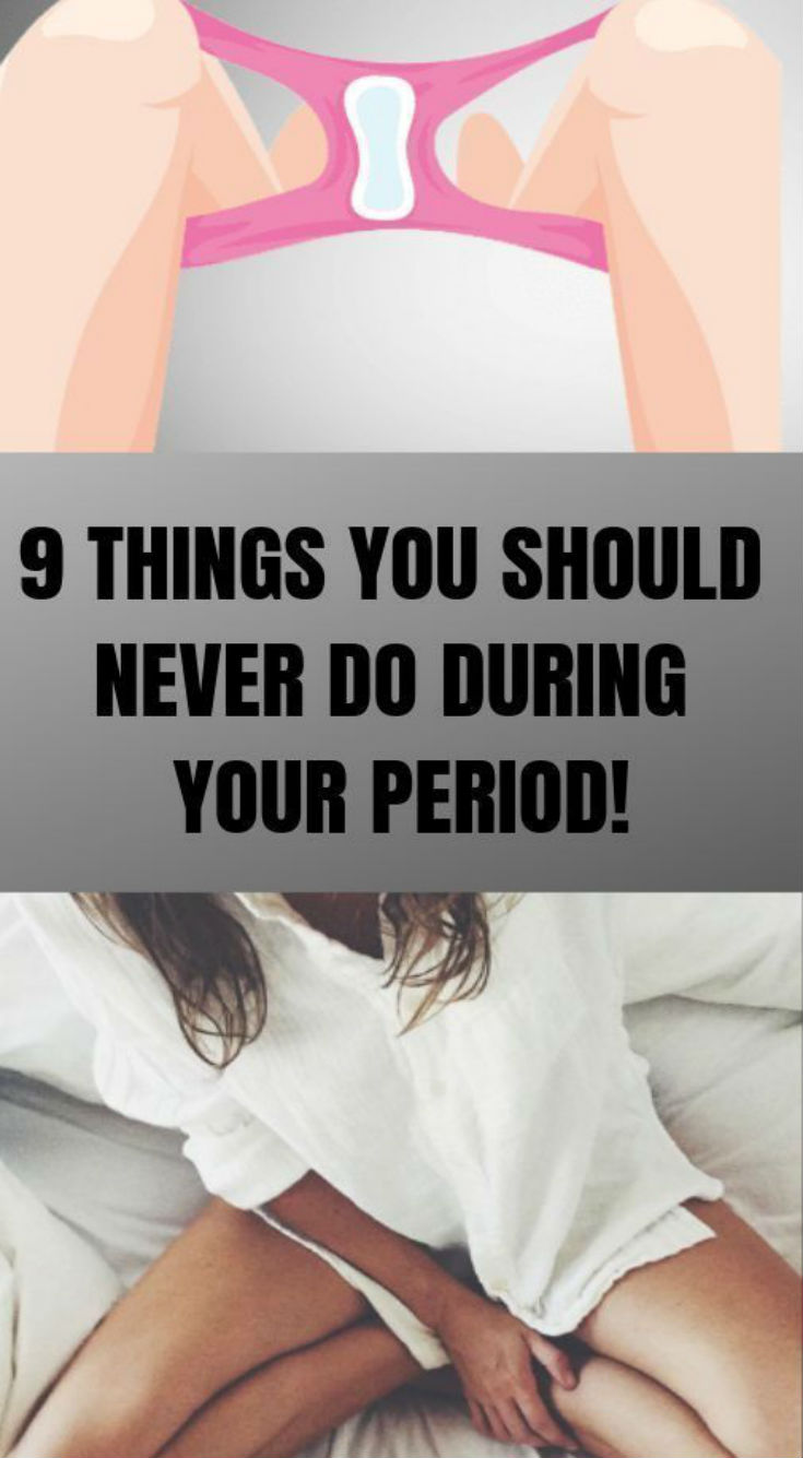 Things You Shouldn't Do During Your Period - Daily Rumors