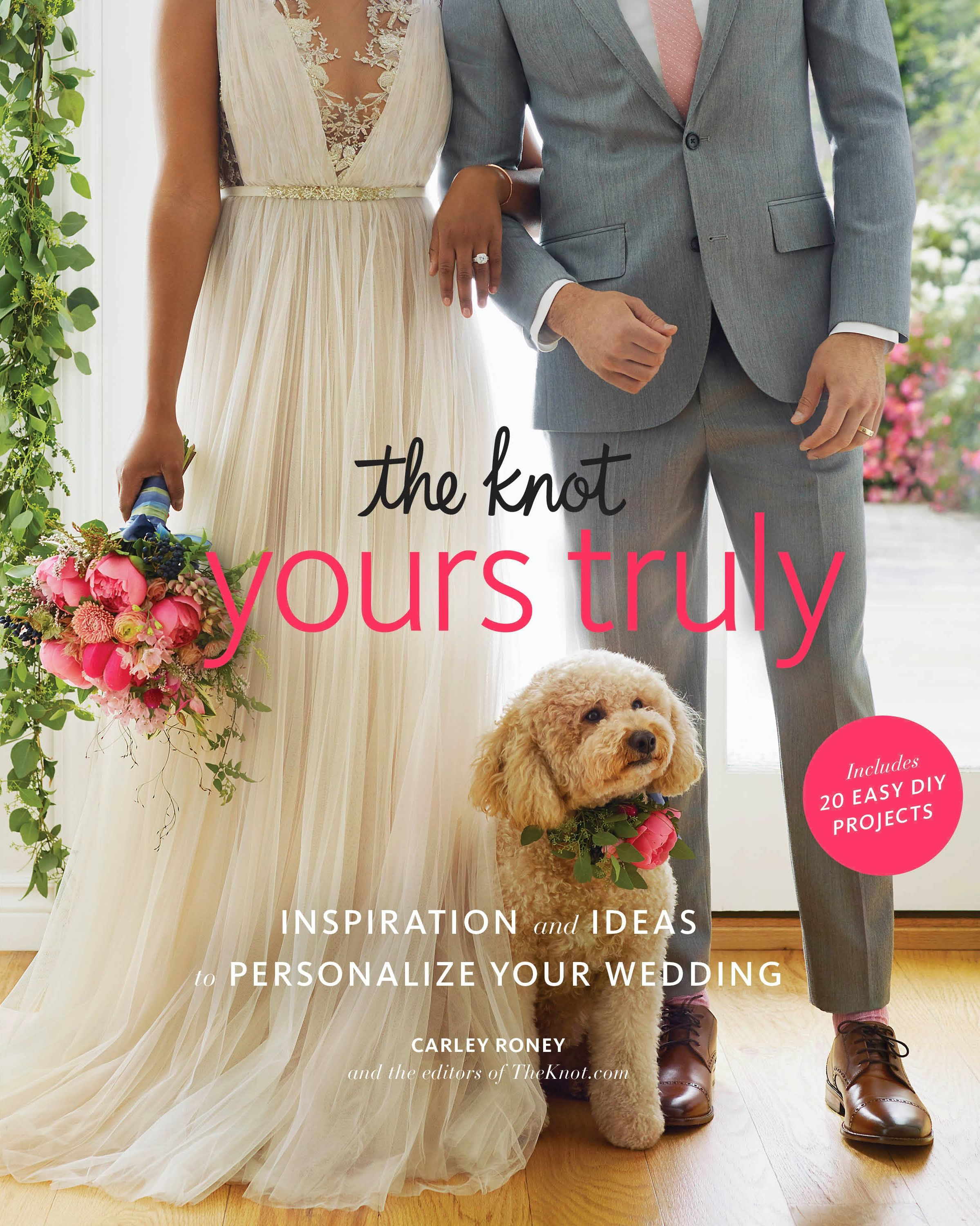The Knot Yours Truly by Carley Roney, Editors of The Knot