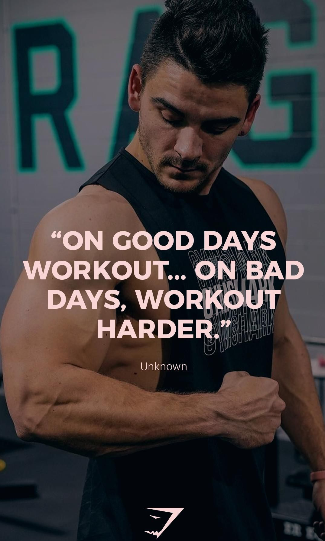 """""""On good days workout... On bad days, workout harder."""" - Unknown. #Gymshark#Quotes#Motivational #I..."""