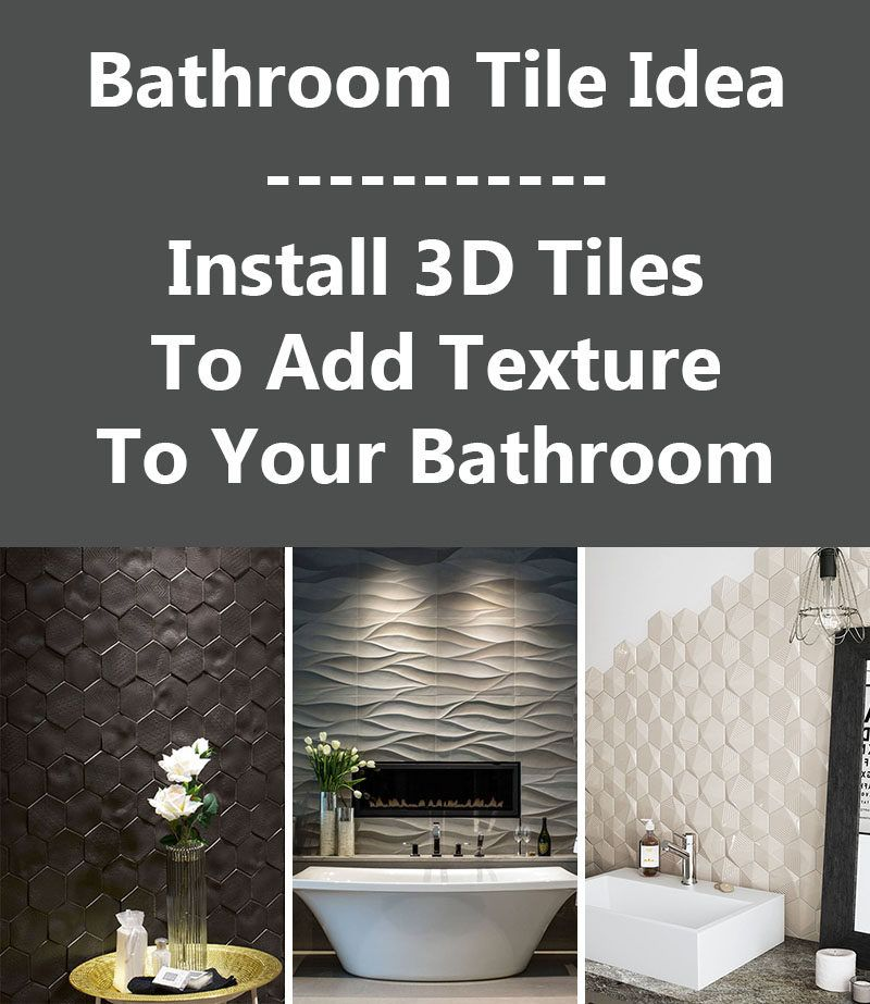 Bathroom Tile Idea  Install 3D Tiles To Add Texture To Your Classy 3D Tiles For Bathroom Decorating Design