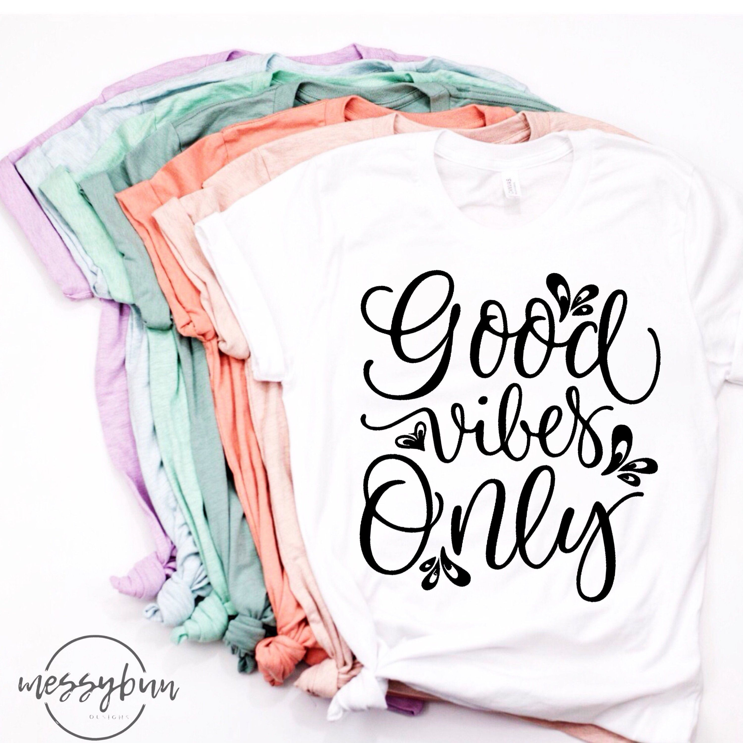 3d106378b Good Vibes - Graphic Tee - Women's Shirt - Good Vibes Only Tshirt - Vibes - Positive  Vibes - Gift for Her - Cute Graphic Tee - Women's Tee