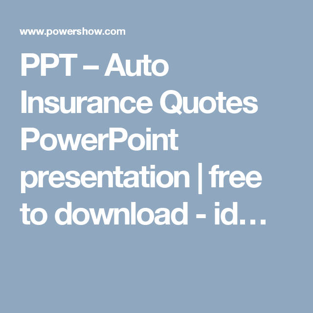 The General Insurance Quotes Magnificent Ppt  Auto Insurance Quotes Powerpoint Presentation  Free To . Decorating Inspiration