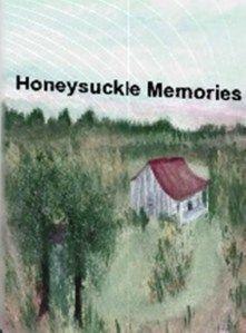 HONEYSUCKLE MEMORIES