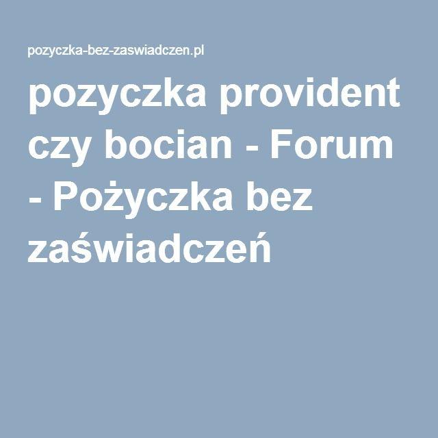 pozyczka provident czy bocian - Forum - Pożyczka bez zaświadczeń.