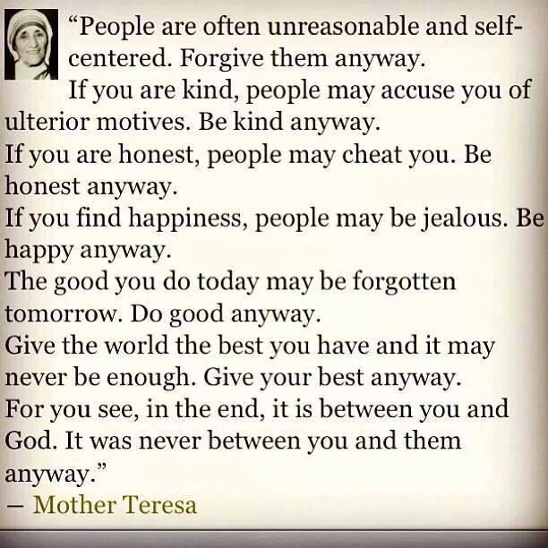 Mother Teresa Do It Anyway Say What Pinterest Thoughts