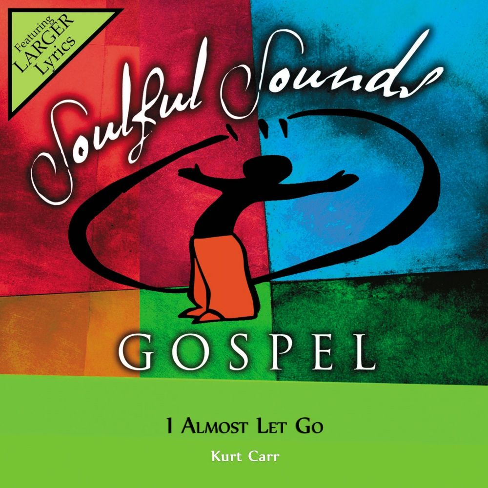I Almost Let Go - Kurt Carr (Christian Accompaniment Tracks