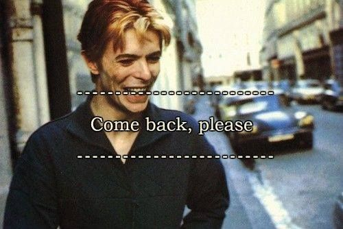 awesome Come back, please... (Altho' part of me  thinks of his being free from pain, fre...