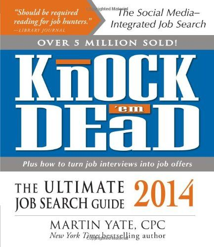 Knock u0027em Dead 2014 The Ultimate Job Search Guide by Martin Yate - knock em dead resumes