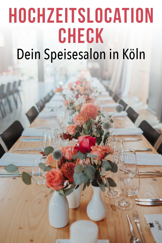 Hochzeitslocation Dein Speisesalon In Koln Der Locationcheck Mit Bildern Hochzeitslocation Hochzeitstischdekoration Kostliches Essen