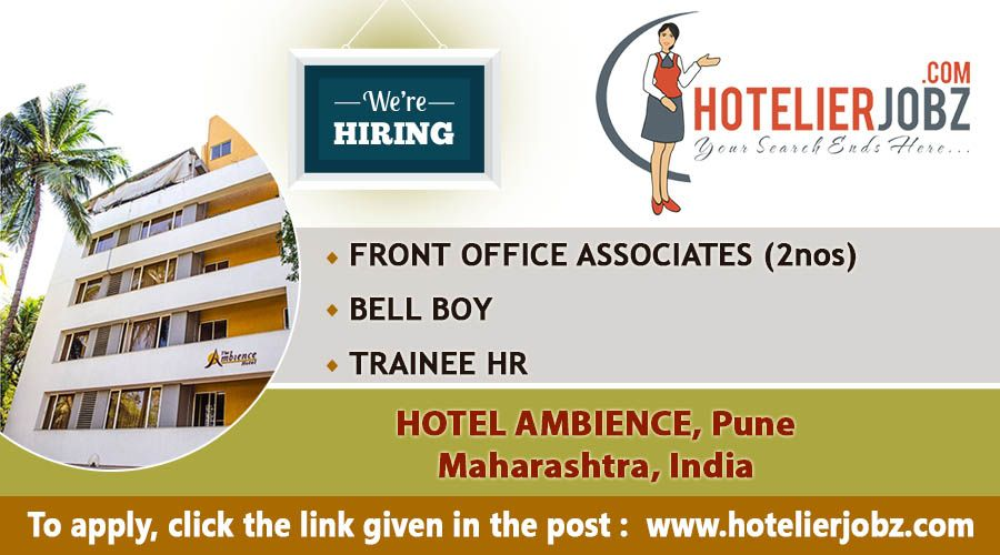 Hotel Ambience, Pune, Maharashtra, India is hiring for the