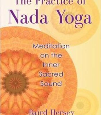 The Practice Of Nada Yoga Pdf Nada Yoga Yoga Meditation Meditation Exercises