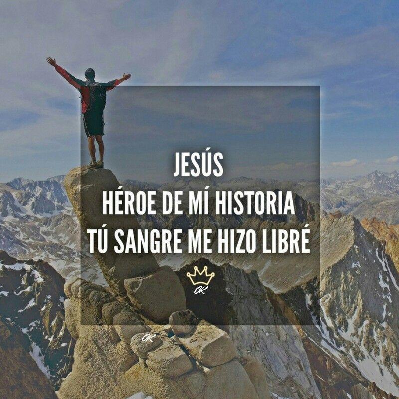 Jesús Es Mi Héroe Frases Cristiana Frases Cristianas