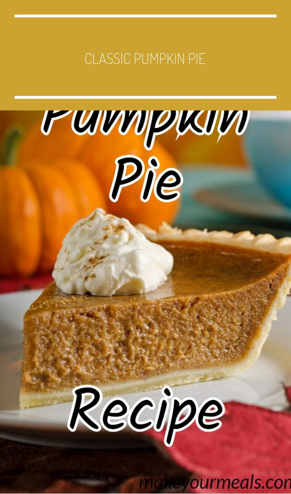 How to make a classic Pumpkin Pie just like Grandma made!  #pumpkin #pie #classic #grandma #dessert #puree #recipe #easy #fall #Halloween #Thanksgiving #Christmas #makeyourmeals #pumpkin pie recipe homemade puree Grandma's Pumpkin Pie Recipe