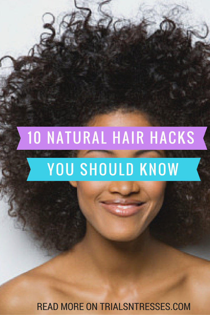 natural hair hacks you should know natural hair style and curly