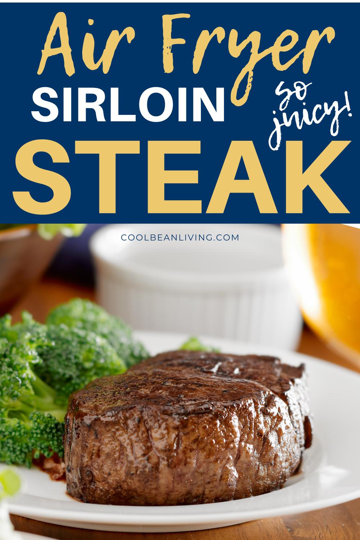 Air Fryer Sirloin Steak in 2020 Sirloin steaks, Sirloin