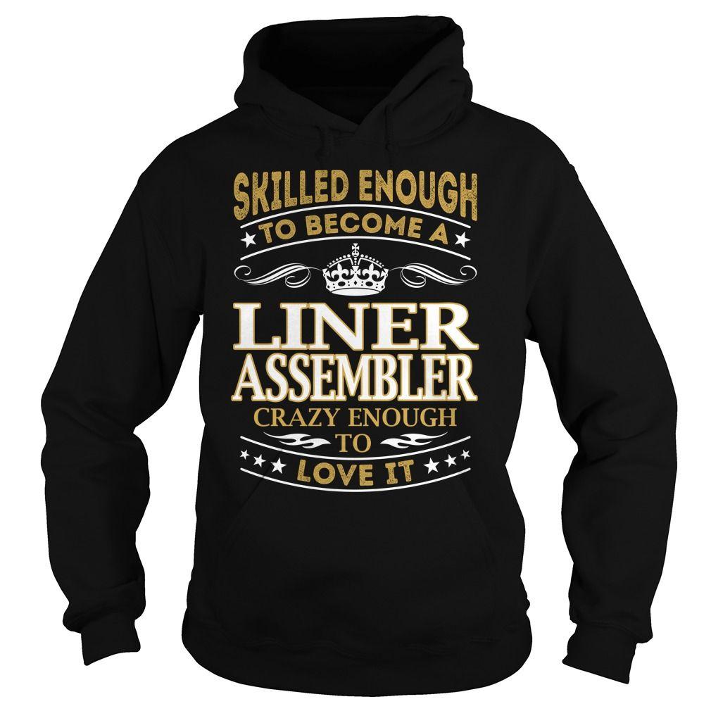 Liner Assembler Skilled Enough Job Title TShirt